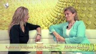 Kateřina Karaimy Motyčková, Život může být čím dál krásnější!
