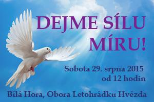 DEJME SÍLU MÍRU, 29.8.2015 – SPOLEČNÁ MEDITACE , PRAHA – BÍLÁ HORA