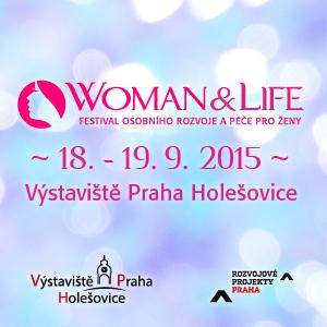 WOMAN & LIFE FESTIVAL OSOBNÍHO ROZVOJE A PÉČE PRO ŽENY