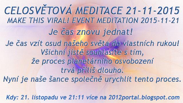 CELOSVĚTOVÁ MEDITACE 21-11-2015 MAKE THIS VIRAL! EVENT MEDITATION 2015-11-21