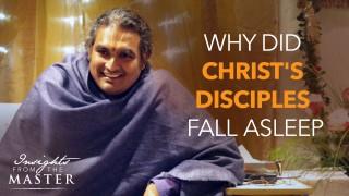 """Proč Kristovi učedníci usnuli?"""