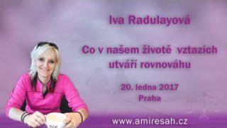 Co v našem životě – vztazích utváří rovnováhu, Iva Radulayová